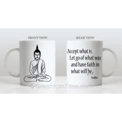 Buddha Inspirational Quote Accept What Is Printed on Quality 11oz Mug