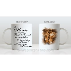 A Horse is Your Best Friend Equestrian Quote Printed on Quality White Ceramic 110z Mug with Horse Design