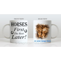 Personalised Horse Mug With Your Own Picture, Horses First Equestrian Quote Printed on Quality 11oz Mug