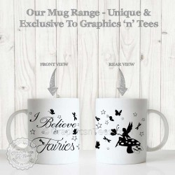 I Believe in Fairies Fun Quote Printed on Quality 11oz White Ceramic Mug