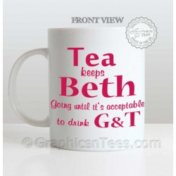 Personalised Name and Gin & Tonic Fun Humorous Quote on a Mug, Tea Keeps You Going Until it's Acceptable to Drink G&T