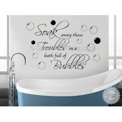 Soak Away Troubles with Bubbles, Bathroom Wall Sticker Quote Vinyl Mural Decor Decal