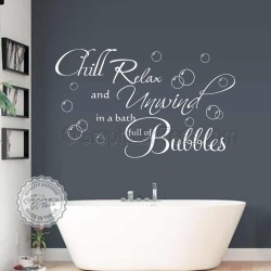 Chill Relax Unwind Bath Full of Bubbles Bathroom Wall Sticker Quote Decor Decal