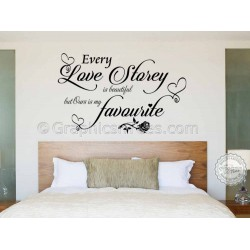 Every Love Story is Beautiful, Ours is my Favourite, Bedroom Wall Sticker Quote