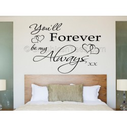 You'll Forever Be My Always, Bedroom Wall Sticker, Romantic Love Quote