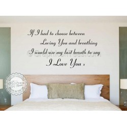 Loving You and Breathing, Last Breath to say I Love You, Romantic Bedroom Wall Quote Vinyl Mural Decal