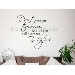 Inspirational Family Wall Sticker, Don't Wait For Tomorrow, Motivational Quote Wall Mural Decor Decal