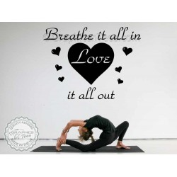 Inspirational Quote, Breathe It All In, Love It All Out, Motivational Yoga Meditation Wall Sticker Decor Decal
