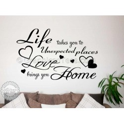 Life Takes You To Unexpected Places, Love Brings You Home Family Wall Art Sticker Quote Decor Decal