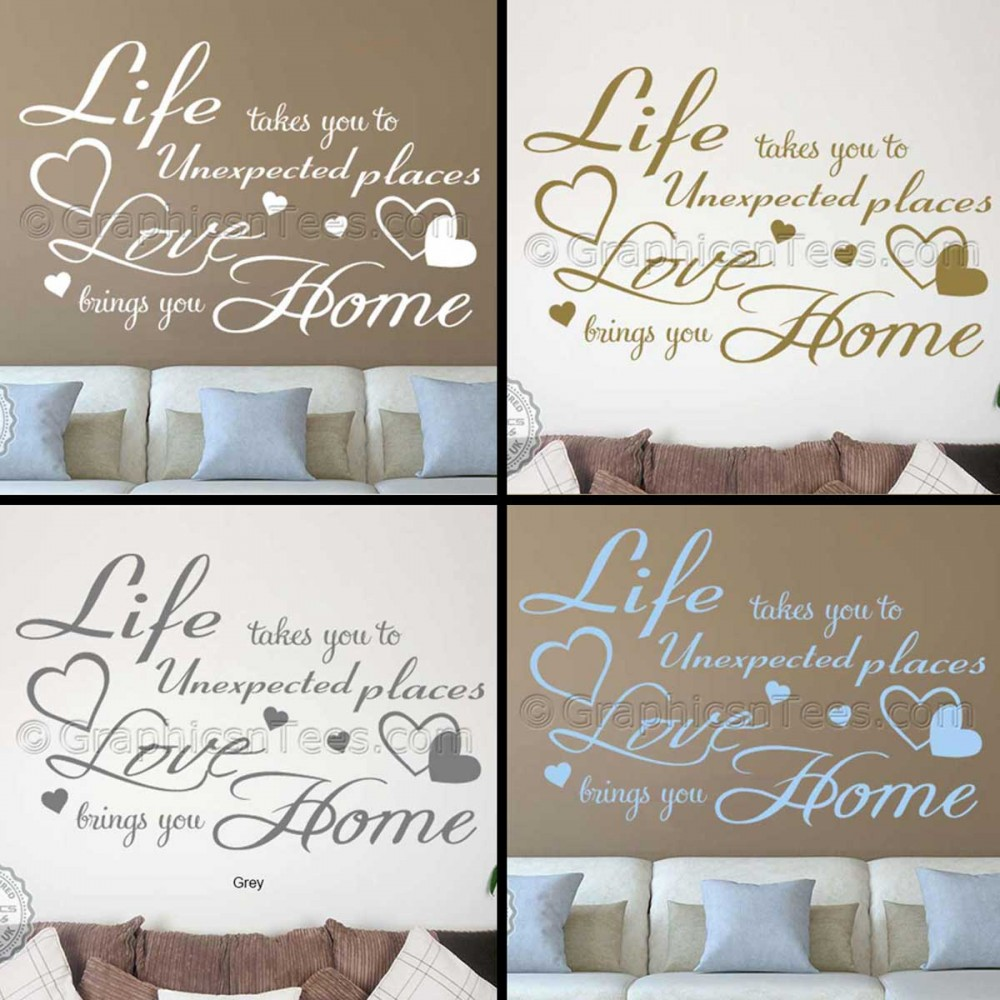 Life Takes You To Unexpected Places Love Brings Home Family Wall Art Sticker Quote Decor Decal