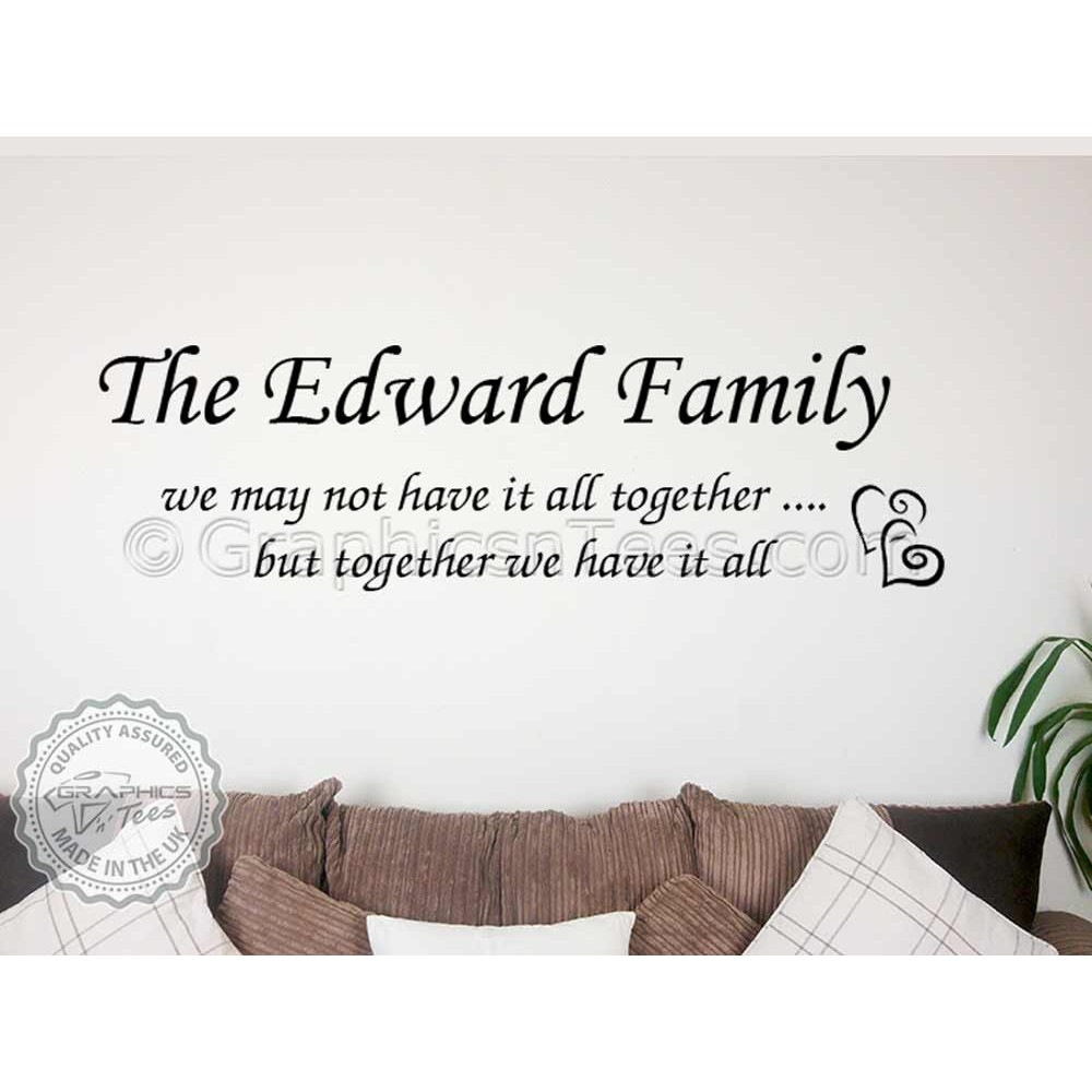 Personalised Family Wall Sticker Quote, Together We Have It All ...