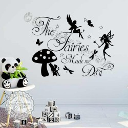 Fairy Wall Stickers The Fairies Made Me Do It Bedroom Nursery Wall Sticker Quote with Butterflies