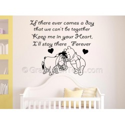 Winnie The Pooh and Eeyore Quote, If There Ever Comes A Time, Stay There Forever, Nursery Wall Sticker