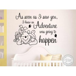 Nursery Wall Sticker, Winnie The Pooh and Piglet Bedroom Wall Quote, As Soon As I Saw You, Adventure, Decor Decal
