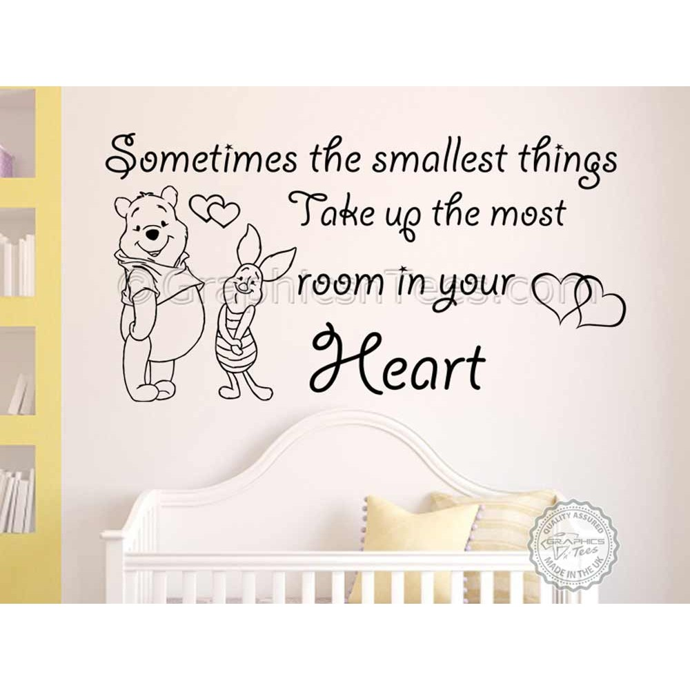 Nursery Wall Sticker, Winnie The Pooh and Piglet Quote, Sometimes Smallest  Things, Take Up Most Room In Your Heart,