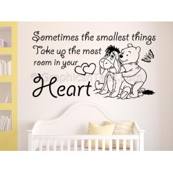 Winnie The Pooh and Eeyore, Sometimes Smallest Things, Take Up Most Room In Your Heart, Nursery Wall Sticker Quote