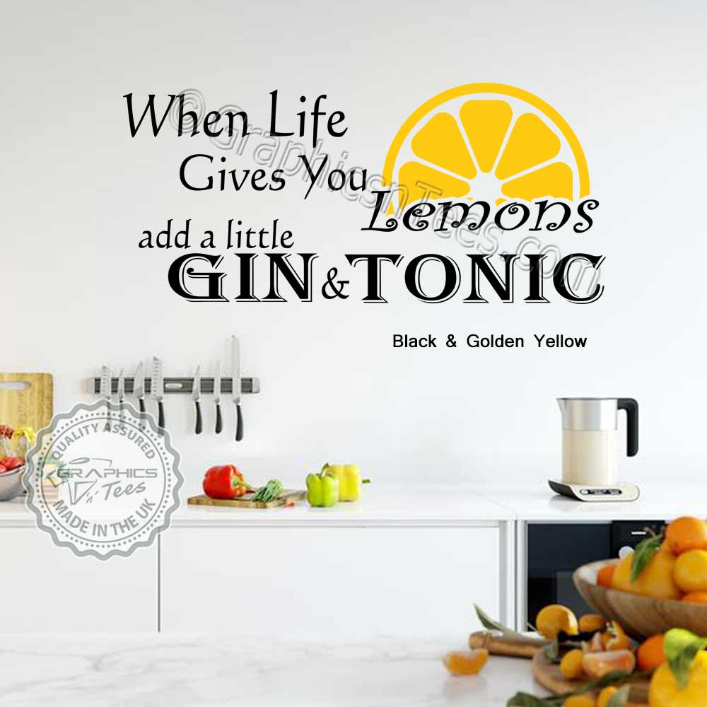 When Life Gives You Lemons Add Gin Kitchen Wall Stickers Funny Home