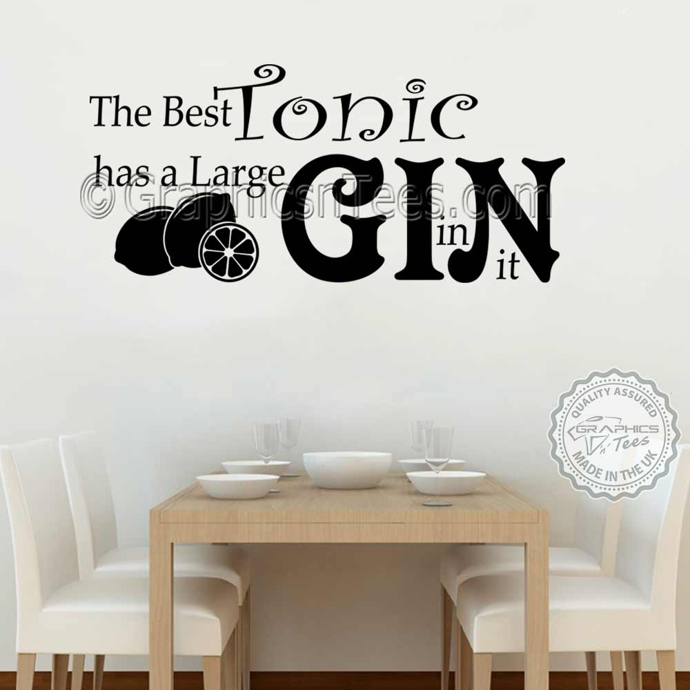 Funny Kitchen Wall Stickers Best Tonic Large Gin In It, Fun Home Wall Art  Decor Decals
