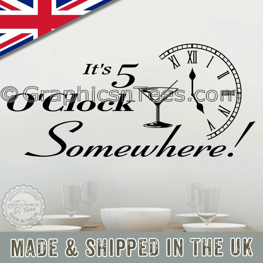 ITS 5 O/'CLOCK SOMEWHERE BAR RESTAURANT Wall QUOTE STICKERS Kitchen Home Decals