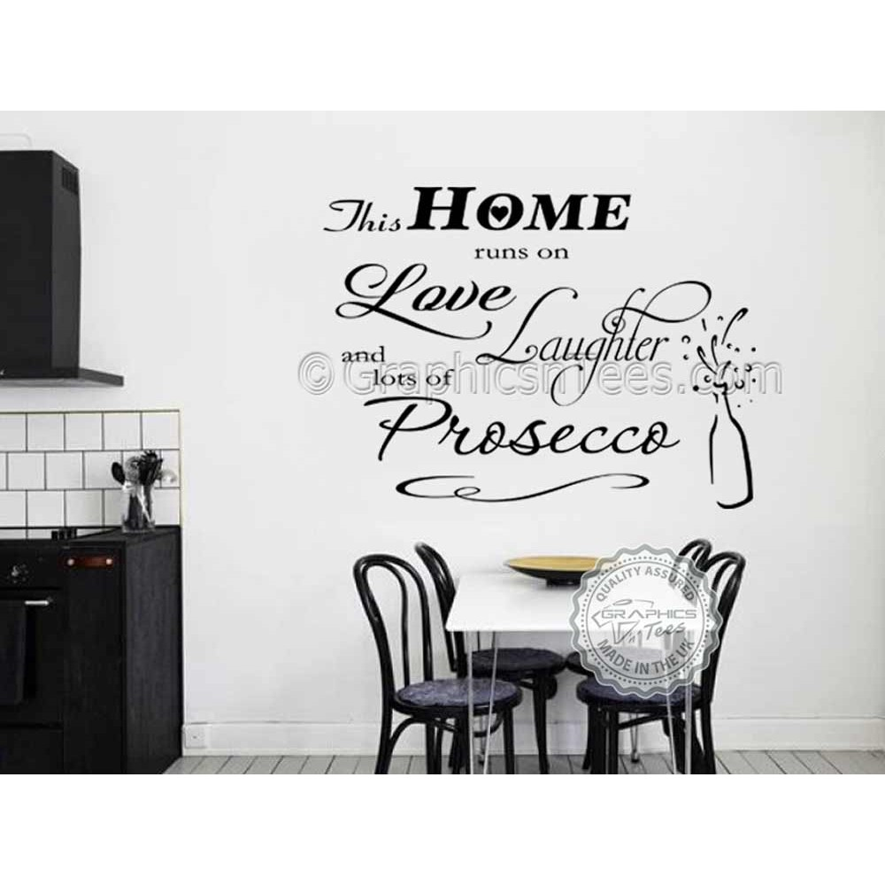 This Home Runs On Love Laughter and Prosecco, Kitchen Wall Sticker ...