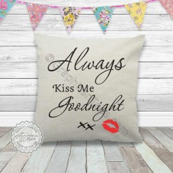Always Kiss Me Goodnight Romantic Love Quote on a Quality Linen Textured Cream Cushion with Red Kiss Lips