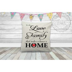 Love of Family Makes a House a Home Inspirational Family Quote on Quality Textured Cream Linen Cushion