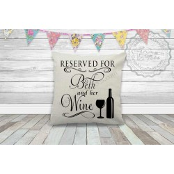 Personalised Reserved For Name and Wine Fun Quote on Quality Textured Cream Linen Cushion