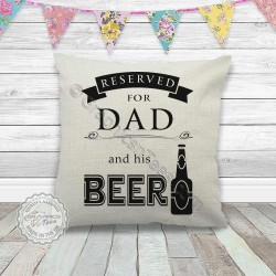 Reserved For Dad and his Beer Fun Quote Printed on Quality Linen Textured Cream Cushion Cover
