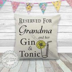Reserved For Grandma and Gin and Tonic G&T Fun Drink Quote Printed on Quality Cream Linen Textured Cushion 40cm x 40cm -02