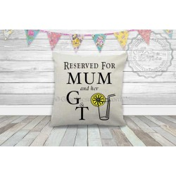 Reserved For Mum and G & T Fun Quote on Quality Textured Cream Linen Cushion