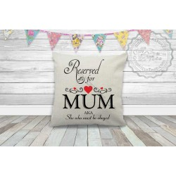 Reserved For Mum on Quality Textured Cream Linen Cushion