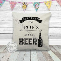 Reserved For Pops and his Beer Fun Quote Printed on Quality Linen Textured Cream Cushion Cover